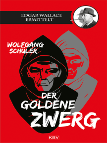 Der goldene Zwerg: Edgar Wallace ermittelt