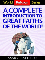 A Complete Introduction to Great Faiths of The World! (World Religion Series, #1)