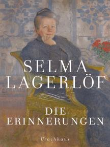Die Erinnerungen: Mårbacka. Aus meinen Kindertagen. Das Tagebuch der Selma Ottilia Lovisa Lagerlöf