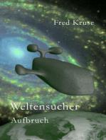 Weltensucher - Aufbruch (Band 1)