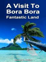 A Visit to Bora Bora