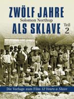 Zwölf Jahre als Sklave - 12 Years a Slave (Teil 2)