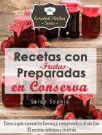 Recetas con Frutas Preparadas en Conserva
