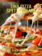 Una Pizza Spettacolare!