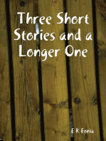Three Short Stories and a Longer One