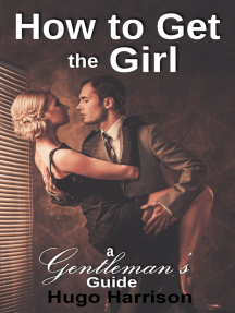 How to Get the Girl: A Gentleman's Guide
