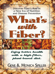 What's with Fiber: Enjoy Better Health with a High-Fiber, Plant-Based Diet