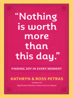 """""""Nothing Is Worth More Than This Day."""""""