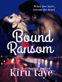 Bound To Ransom