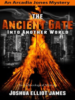 The Ancient Gate Into Another World (An Arcadia Jones Mystery, #2)