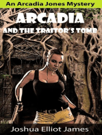 Arcadia And The Traitor's Tomb (An Arcadia Jones Mystery, #1)