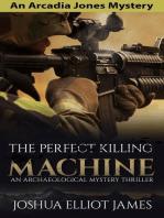 The Perfect Killing Machine (An Arcadia Jones Mystery, #3)