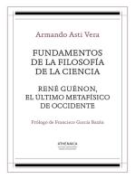 Fundamentos de la filosofía de la ciencia / René Guénon, el último metafísico de occidente