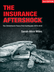 The Insurance Aftershock:The Christchurch Fiasco Post-Earthquakes 2010-2016