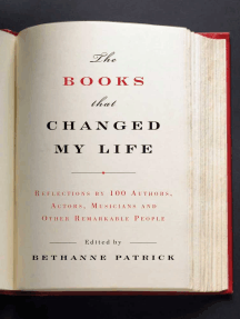 The Books That Changed My Life: Reflections by 100 Authors, Actors, Musicians, and Other Remarkable People