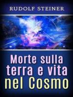 Morte sulla Terra e vita nel Cosmo
