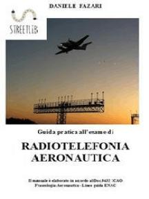 Guida pratica all'esame di RADIOTELEFONIA AERONAUTICA