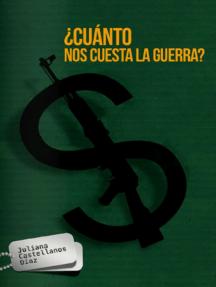 ¿Cuánto nos cuesta la guerra?: Costos del conflicto armado colombiano en la última década