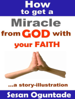 How to Get a Miracle from God With Your Faith