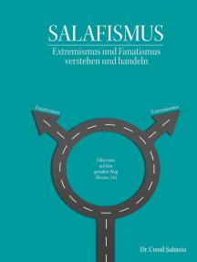 Salafismus: Extremismus und Fanatismus verstehen und handeln