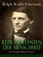 Repräsentanten der Menschheit (12 Ausgewählte Essays)