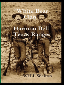"""White Bear Clan"" Harmon Bell Texas Ranger"