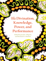 Ifá Divination, Knowledge, Power, and Performance