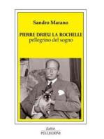 Pierre Drieu La Rochelle pellegrino del sogno