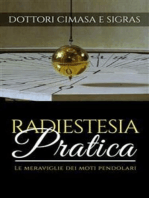 Radiestesia pratica - Le meraviglie dei moti pendolari