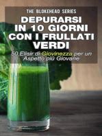 Depurarsi in 10 giorni con i frullati verdi