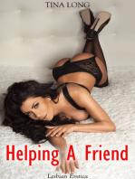 Helping a Friend (Lesbian Erotica)