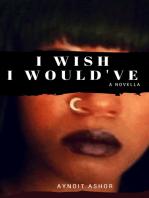I Wish I Would've