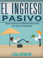 El Ingreso Pasivo: Cómo alcanzar la libertad financiera de manera inteligente