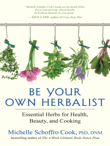 Be Your Own Herbalist: Essential Herbs for Health, Beauty, and Cooking