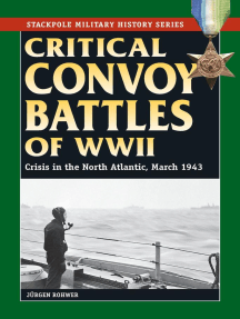 Critical Convoy Battles of WWII: Crisis in the North Atlantic, March 1943