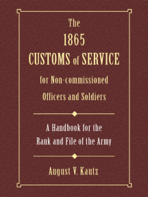 The 1865 Customs of Service for Non-Commissioned Officers & Soldiers: A Handbook for the Rank and File of the Army