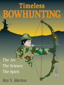 Timeless Bowhunting: The Art, The Science, The Spirit