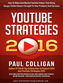 YouTube Strategies 2016: How To Make And Market YouTube Videos That Bring Hungry Online Buyers Straight To Your Products And Services