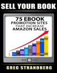 Sell Your Book: 75 eBook Promotion Sites That Increase Amazon Sales Free download PDF and Read online