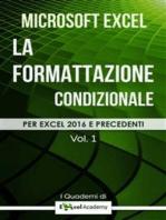 """La formattazione condizionale in Excel - Collana """"I Quaderni di Excel Academy"""" Vol. 1"""