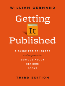 Getting It Published, Third Edition: A Guide for Scholars and Anyone Else Serious about Serious Books