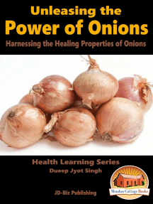 Unleashing the Power of Onions: Harnessing the Healing Properties of Onions
