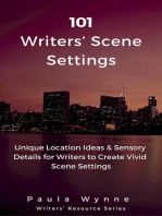 101 Writers' Scene Settings: Unique Location Ideas & Sensory Details for Writers' to Create Vivid Scene Settings (Writers' Resource Series, #3)