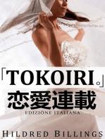 """""""TOKOIRI."""""""