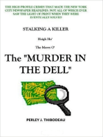 "Stalking A Killer-Heigh Ho' The Merry O'-The ""Murder In The Dell."""