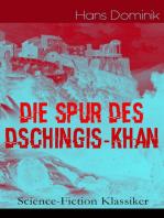 Die Spur des Dschingis-Khan (Science-Fiction Klassiker)