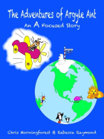The Adventures of Argyle Ant - An A Focused Story