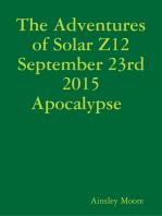 The Adventures of Solar Z12 September 23rd Apocalypse