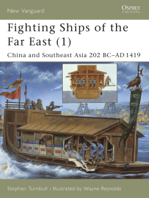 Fighting Ships of the Far East (1): China and Southeast Asia 202 BC–AD 1419
