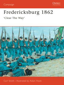 Fredericksburg 1862: 'Clear The Way'